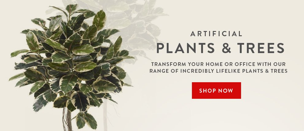 Artificial Plants & Trees - Shop Now